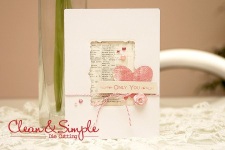 Clean & Simple Die Cutting #1: Only You Card