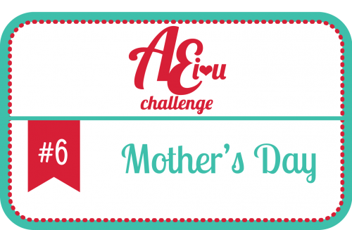 Челлендж від блогу AEI♥U – Листівки до Дня Матері