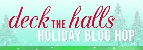 Deck the Halls Blog Hop. Video! Prizes!