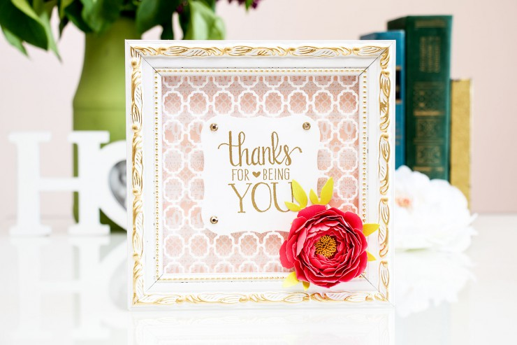 Yana Smakula | Spellbinders Home Decor Frame - Thanks For Being You