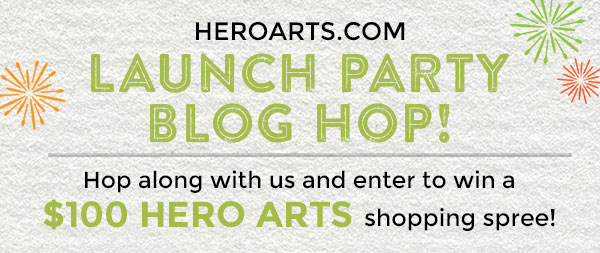 Hero Arts Lauch Party Blog Hop