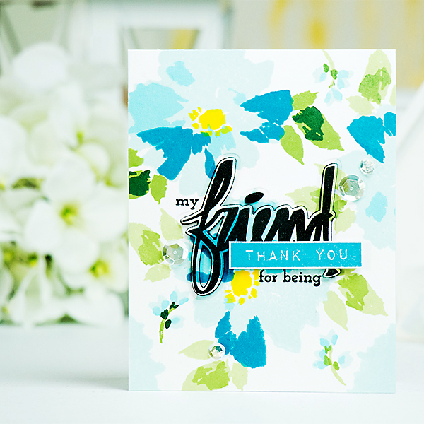 Altenew | Faux Watercolor Background Stamping - Thank You For Being My Friend