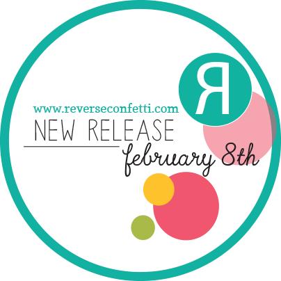 Reverse Confetti | February Release Blog Hop