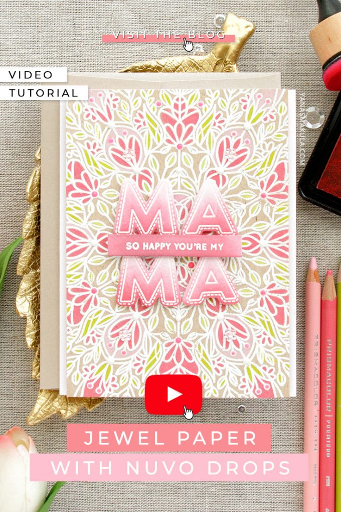 Simon Says Stamp | So Happy You're My Mama Card by Yana Smakula. Handmade Jewel Paper with Nuvo Drops. Featuring Simon Says Cling Rubber Flora Background #cardmaking #stamping #greetingcard