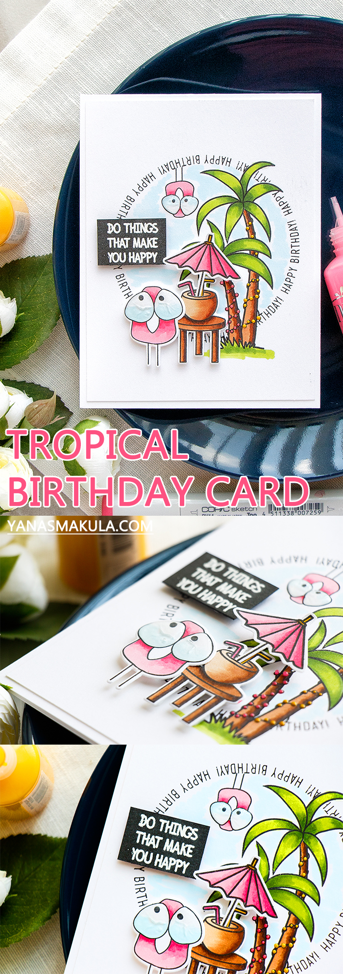 Simon Says Stamp | Tropical Birthday Card - Do Things That Make You Happy. Handmade card by Yana Smakula