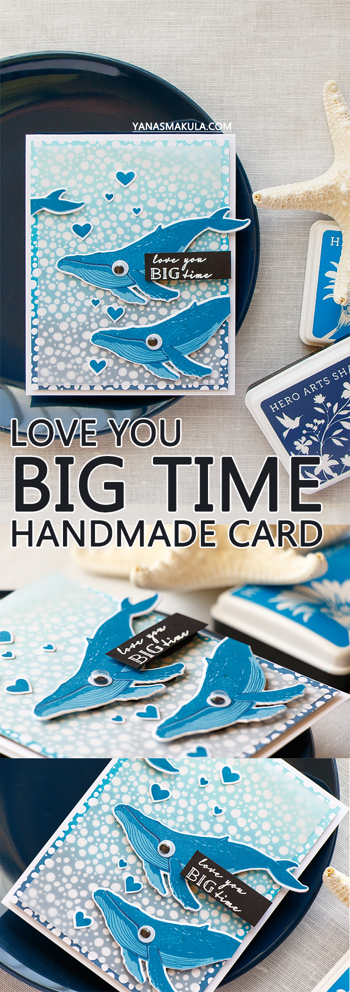 Hero Arts | Love You Big Time Card by Yana Smakula using Color Layering Blue Whale stamp set.