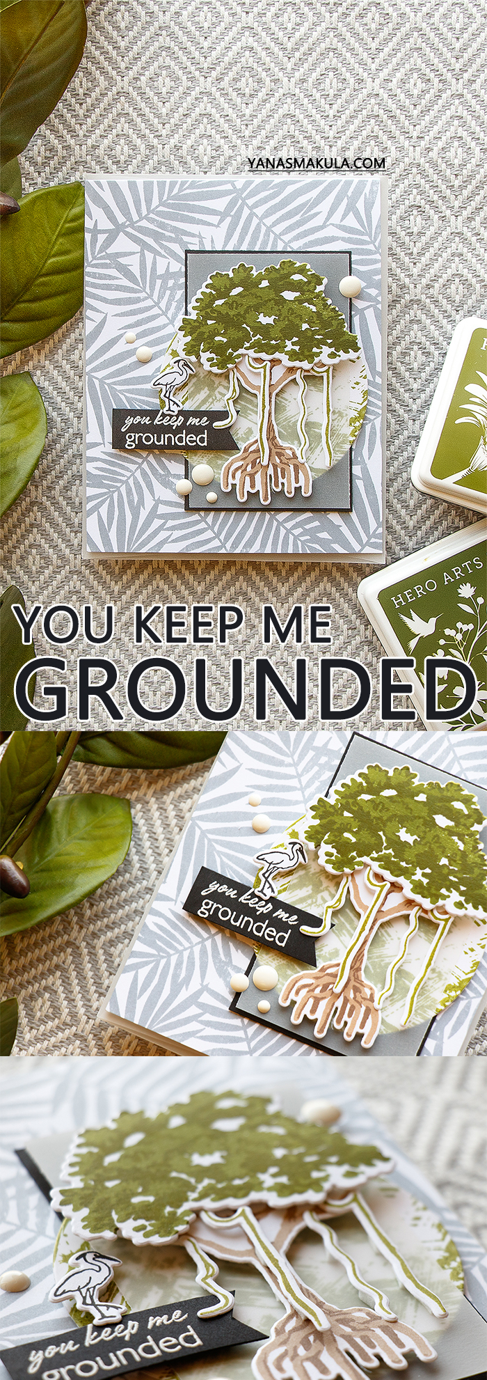 Hero Arts | You Keep Me Grounded card by Yana Smakula. Using Color Layering Mangrove stamp set