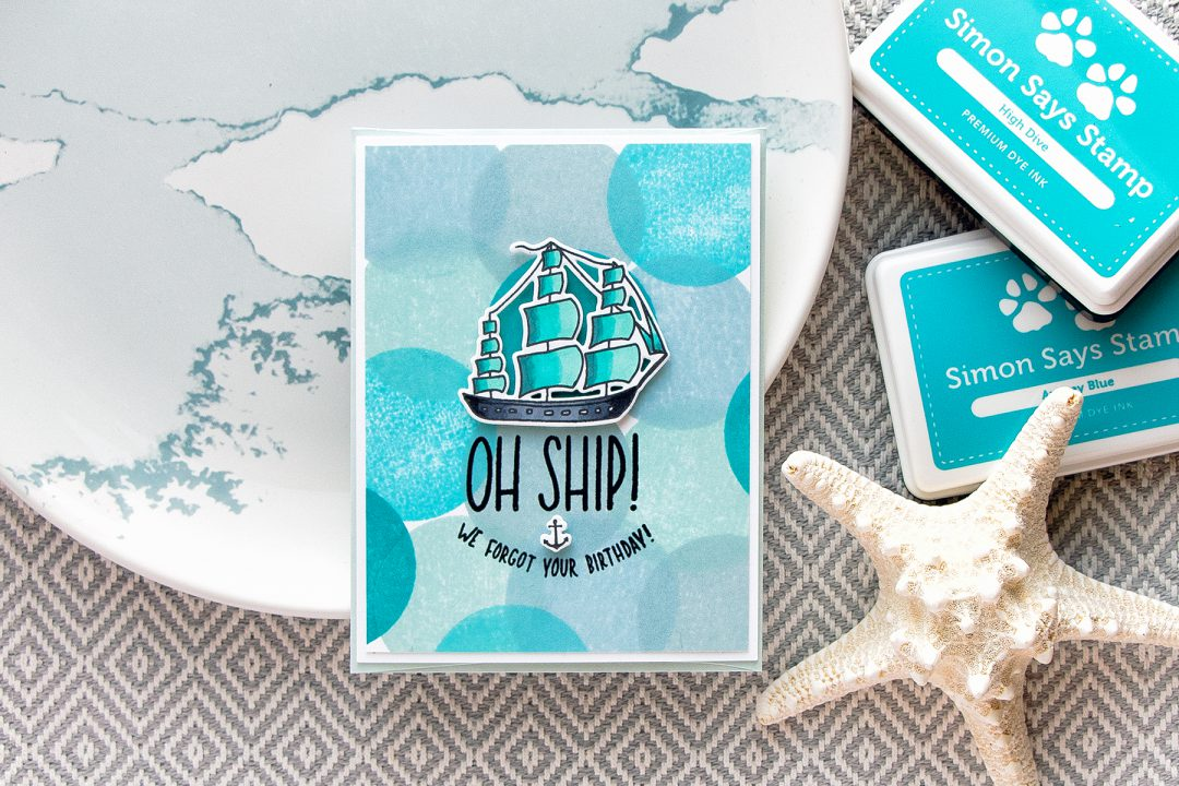 Simon Says Stamp | Oh Ship! We Forgot Your Birthday! Belated Birthday Card 3 Ways