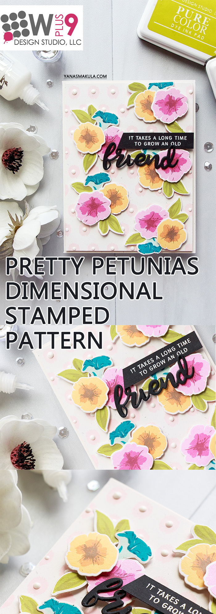 WPlus9 | Stamped Dimensional Petunias Pattern - Friendship Card by Yana Smakula