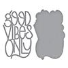 Spellbinders Good Vibes Only Dies