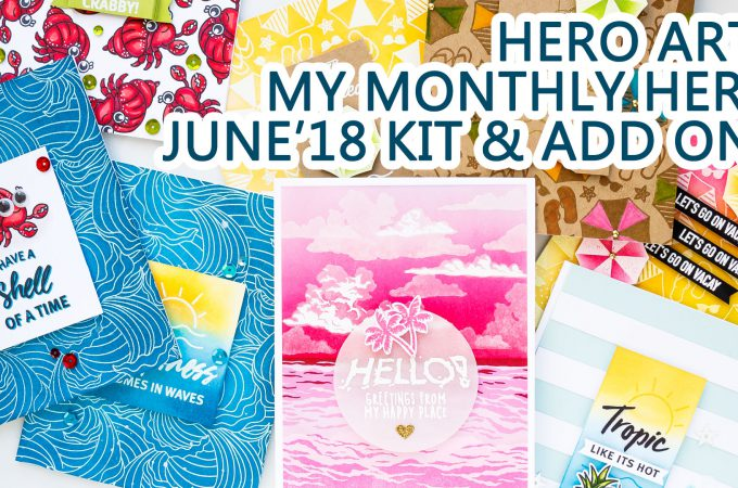 Hero Arts | June 2018 My Monthly Hero Kit. Video. Handmade cards by Yana Smakula