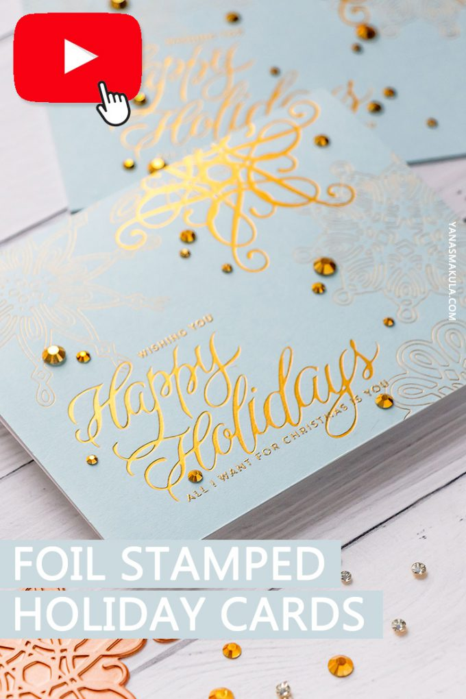 How to Hot Foil with Spellbinders Glimmer Hot Foil System - video tutorial by Yana Smakula #hotfoil #christmascard #glimmerhotfoilsystem