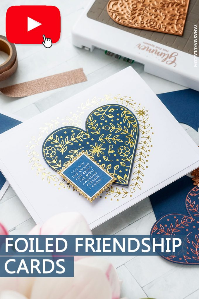 Hot Foil Friendship Cards. Spellbinders Glimmer of the Month January 2019 Club. Video tutorial. Handmade cards by Yana Smakula