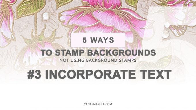 5 Ways to Stamp Backgrounds (not using Background Stamps) for Handmade Cards. Video tutorial.