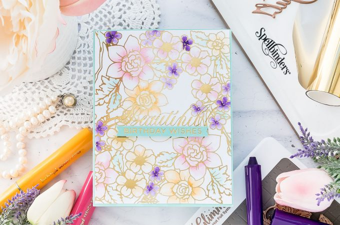 How to: Watercolor & Hot Foil Resist with Glimmer Hot Foil by Spellbinders | Video tutorial by Yana Smakula. Beautiful Birthday Wishes Card