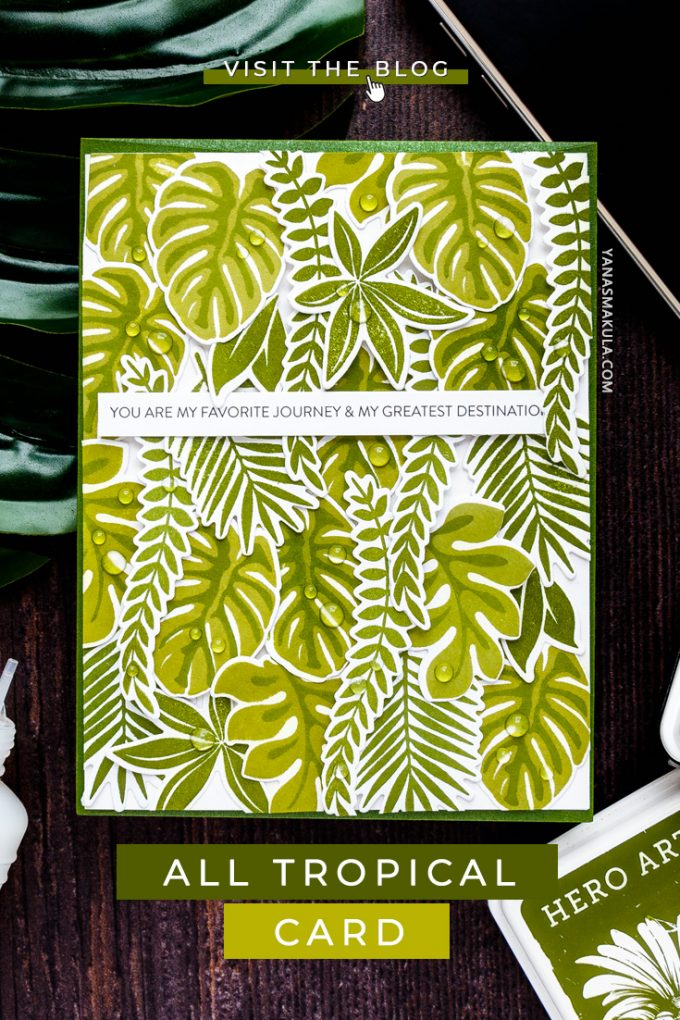 All Tropical Card with Simon Says Stamp Tropical Leaves stamps and dies. Project by Yana Smakula, visit the blog for how-to #cardmaking #stamping #tropical