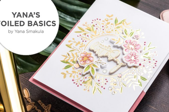 Spellbinders | Foiled Basics Collection by Yana Smakula - Glimmer Hot Foil Plates overview. Video #GlimmerHotFoilSystem #YSFoiledBasics #Spellbinders #Cardmaking #HotFoil