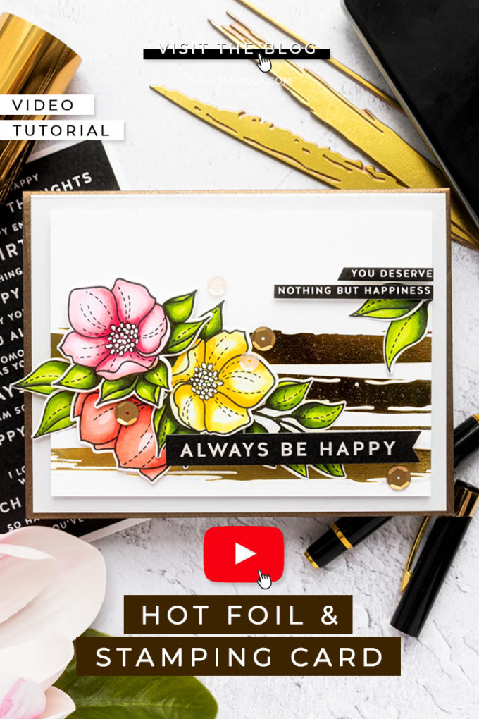 Simon Says Stamp | Hot Foil & Stamping. Video tutorial by Yana Smakula #simonsaysstamp #cardmaking #hotfoiling
