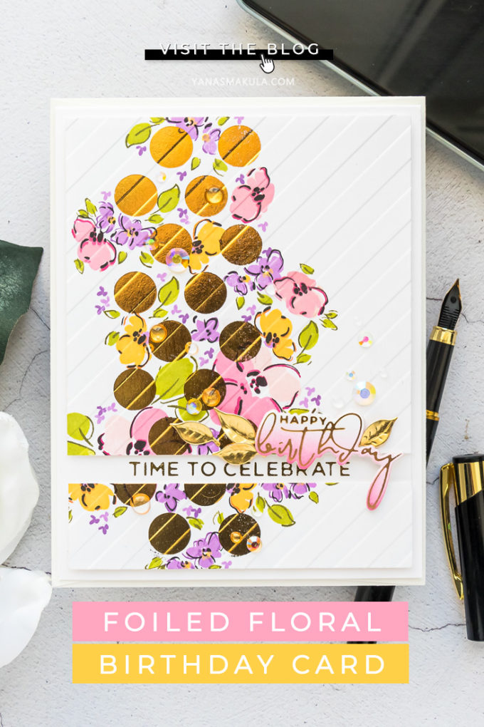 Spellbinders | Foiled Floral Birthday Card with Foiled Basics Collection & WPlus9 Florals by Yana Smakula featuring Polka Dot Strip Glimmer Hot Foil Plate, Yana's Sentiments Glimmer Hot Foil Plate & Die Set and WPlus9 Thinking of You stamp set #Cardmaking #HandmadaCard #HotFoilStamping #Stamping