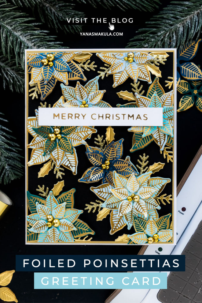 Spellbinders   It's a Christmas Season – Over The Top Glimmer Poinsettia Card featuring GLP-196 Glimmer Poinsettia Glimmer Hot Foil Plate & Die Set from Sparking Christmas Collection. Handmade card by Yana Smakula #Spellbinders #Cardmaking #GlimmerHotFoilSystem #Christmas