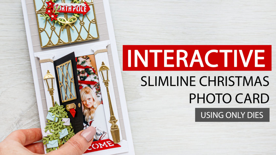 Create an Interactive Slimline Christmas Photo Card with Spellbinders Club Dies. Video tutorial by Yana Smakula
