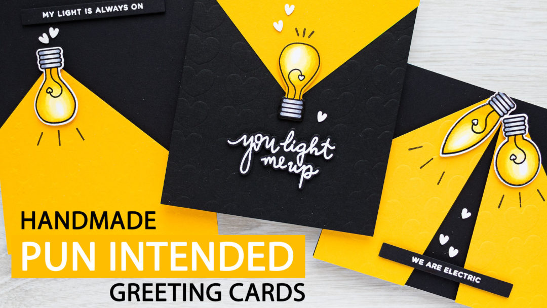 Pun Intended Handmade Greeting Cards - Light Puns. Video tutorial by Yana Smakula featuring LIGHT ME UP cz263c