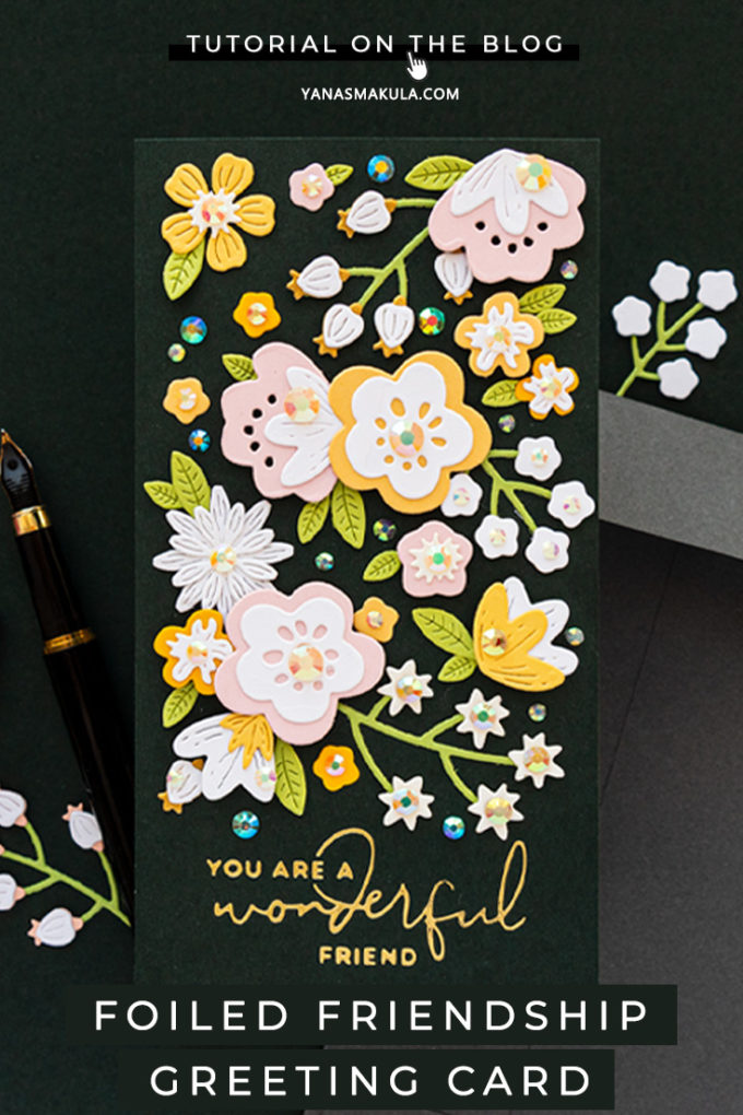Handmade Mini Slimline Floral Friendship Card with Spellbinders floral dies and foiled sentiment #cardmaking #handmadecard #cardmakingideas